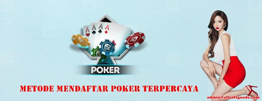 Metode Mendaftar Poker Terpercaya